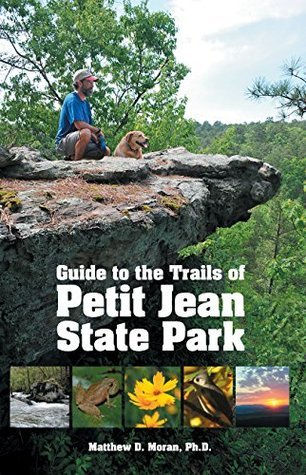 Guide to the Trails of Petit Jean State Park Matthew Moran