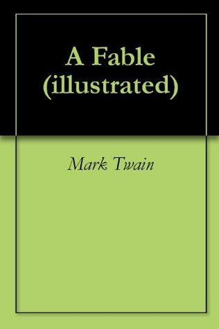 A Fable Mark Twain