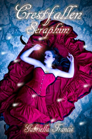 Seraphim (Crestfallen, #2)  by  Gabriella Francis