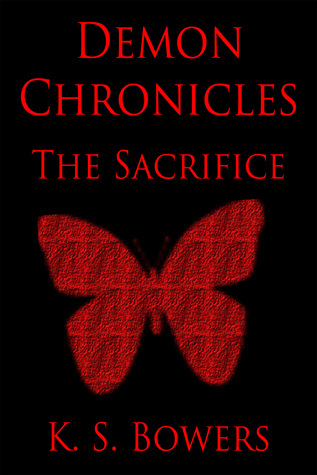 Demon Chronicles: The Sacrifice K.S. Bowers