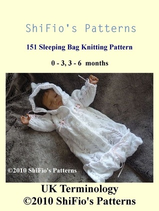 151 Knitted Sleeping Bag Pattern #151  by  ShiFios Patterns