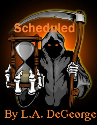 Scheduled  by  L.A. DeGeorge
