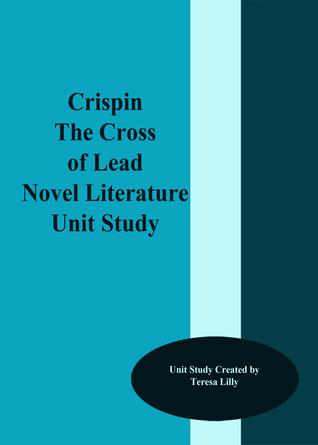 Crispen The Cross of Lead Novel Literature Unit Study Teresa Lilly