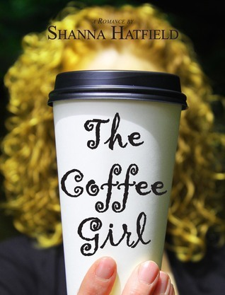 The Coffee Girl Shanna Hatfield