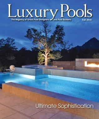 Luxury Pools Fall 2010  by  Manor House Publishing Co.