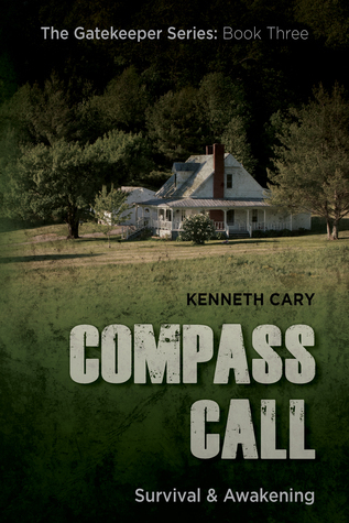 Compass Call, The Gatekeeper Series, Book 3 Kenneth Cary
