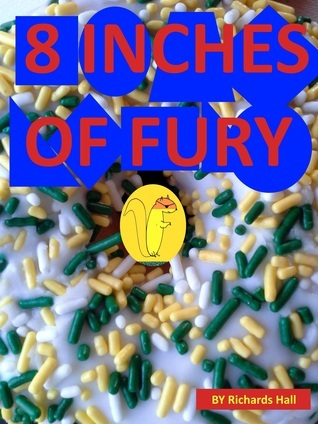 8 Inches of Fury  by  Richards Hall