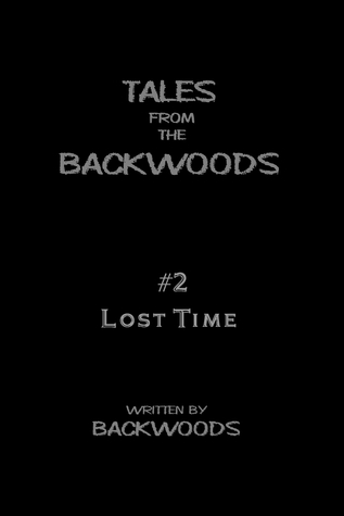 Lost Time (Tales From The Backwoods, Story #2) Backwoods