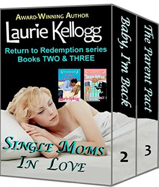 Single Moms In Love: Box Set of Book TWO and THREE of the Return to Redemption series  by  Laurie Kellogg