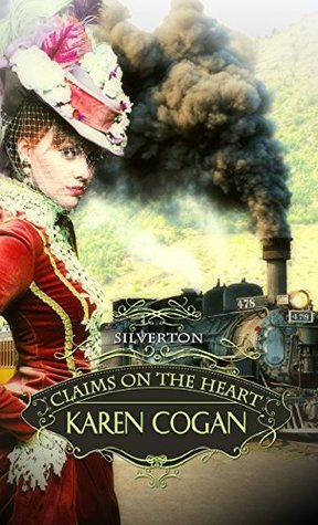 Silverton: Claims On The Heart  by  Karen Cogan
