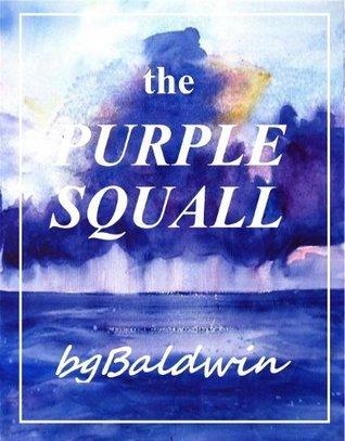 THE PURPLE SQUALL  by  bgBaldwin