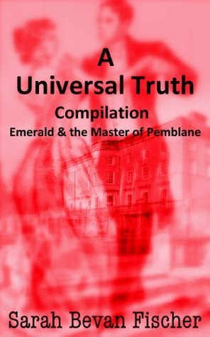 A Universal Truth - Compendium Edition  by  Sarah Bevan Fischer