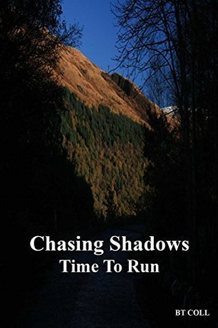 Time To Run (Chasing Shadows Book 5) B T COLL