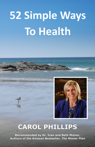 52 Simple Ways to Health  by  Carol Phillips