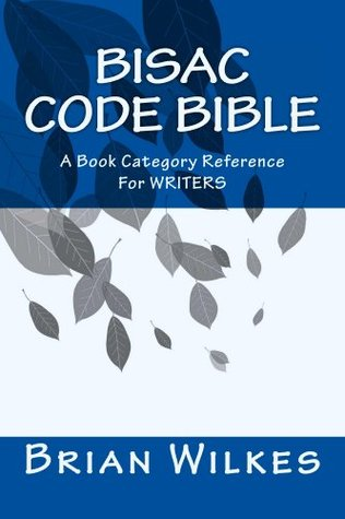 BISAC Code Bible (How To Work From Home Book 6) Brian Wilkes