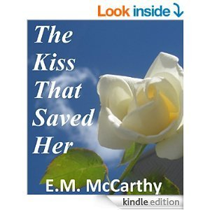 The Kiss That Saved Her E. M. McCarthy