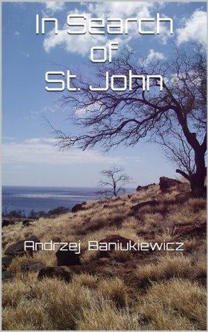 In Search of St. John Andrzej Baniukiewicz