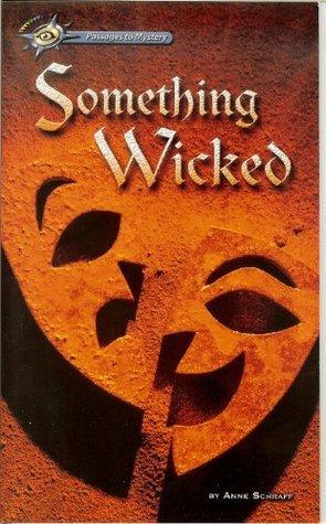 Something Wicked Anne Schraff