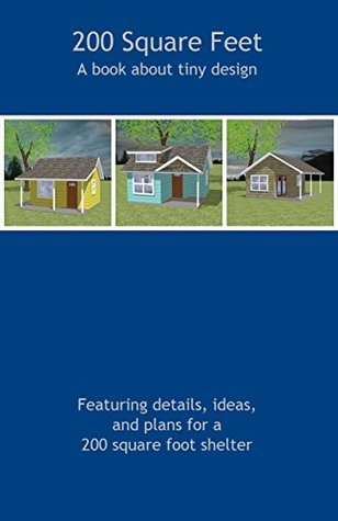 200 Square Feet: A Book About Tiny Design  by  Brian DAgostine