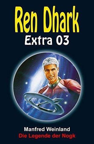 Ren Dhark Extra 3: Die Legende der Nogk  by  Manfred Weinland