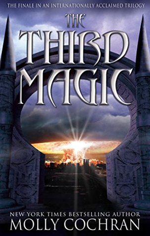 The Third Magic (The Forever King Trilogy Book 3)  by  Molly Cochran