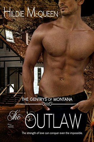 The Outlaw (Gentrys of Montana, #3)  by  Hildie McQueen