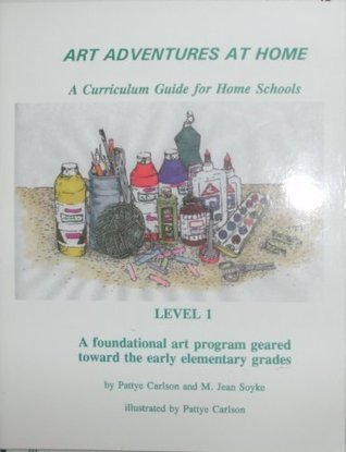 Art Adventures At Home Level 1 1993 2005  by  Patty Carlson