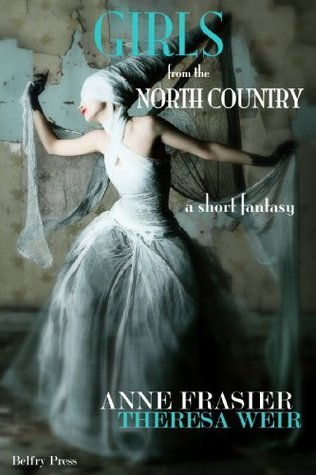 Girls from the North Country  by  Anne Frasier
