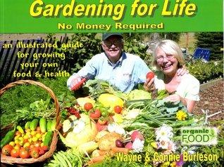 Gardening for Life - No Money Required Wayne H. Burleson