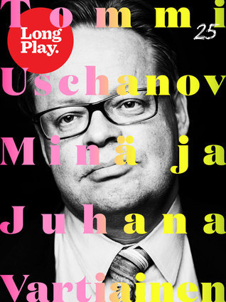 Minä ja Juhana Vartiainen  by  Tommi Uschanov