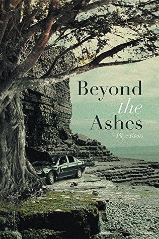 Beyond the Ashes Faye Roots