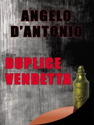 Duplice vendetta  by  Angelo DAntonio