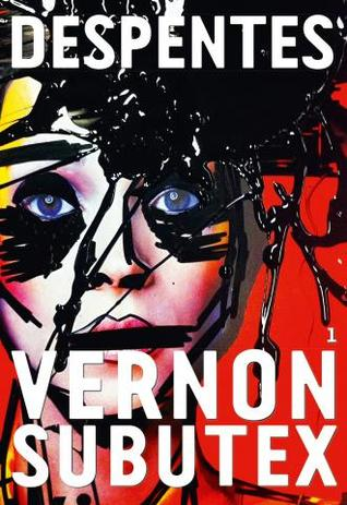 Vernon Subutex, 1  by  Virginie Despentes