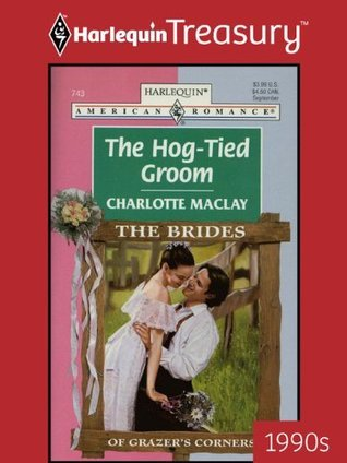 The Hog-Tied Groom  by  Charlotte Maclay