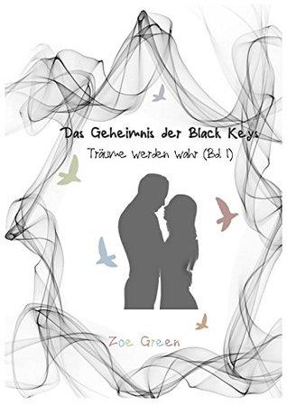 Das Geheimnis der Black Keys: Träume werden wahr (Bd. 1)  by  Zoe Green