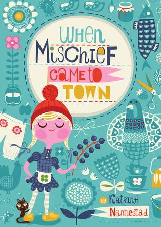 When Mischief Came to Town Katrina Nannestad