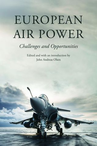 European Air Power: Challenges and Opportunities John Andreas Oslen