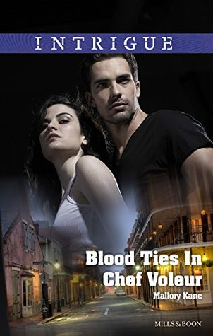 Blood Ties In Chef Voleur (The Delancey Dynasty Book 10)  by  Mallory Kane