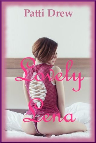 Lovely Lena: An FFM Ménage a Trois Erotica Story  by  Patti Drew
