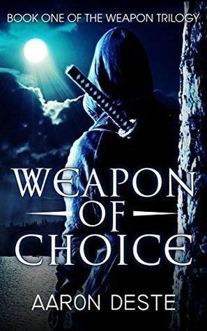 Weapon of Choice Aaron DEste