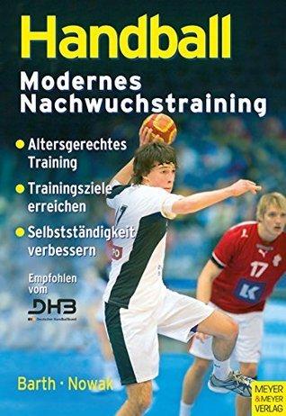 Handball - Modernes Nachwuchstraining  by  Berndt Barth