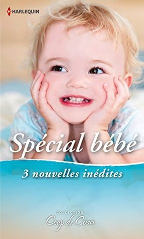 Spécial Bébé : 3 nouvelles inédites  by  Laurie Paige