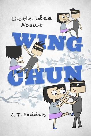 Little Idea About Wing Chun J. T. Baddely