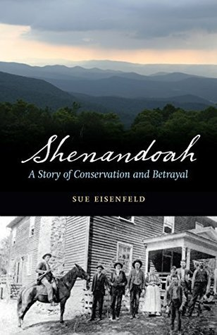 Shenandoah: A Story of Conservation and Betrayal Sue Eisenfeld