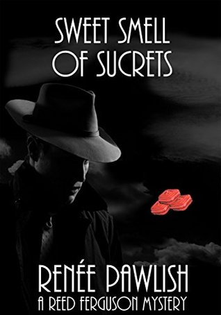 Sweet Smell of Sucrets: A Reed Ferguson Mystery (A Private Investigator Mystery Series - Crime Suspense Thriller Book 8)  by  Renee Pawlish