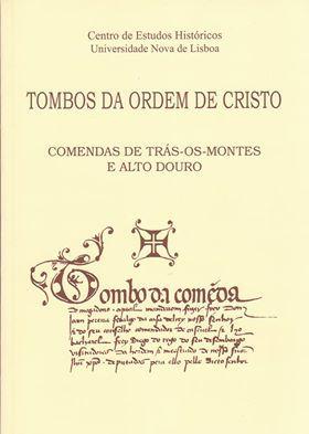 Tombos da Ordem de Cristo : Comendas de Trás-os-Montes e Alto Douro (1507) Iria Gonçalves