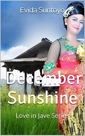 December Sunshine: Love in Jave Series (Love in Java Book 1)  by  Evida Suntoyo