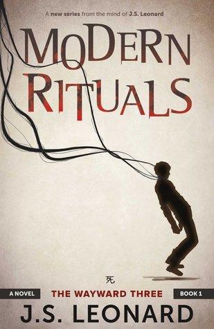 Modern Rituals (The Wayward Three, #1)  by  J.S. Leonard