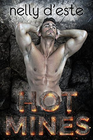 Hot Mines - A Contemporary Romance (Good Girls Love Bad Boys Book 1) Nelly dEste