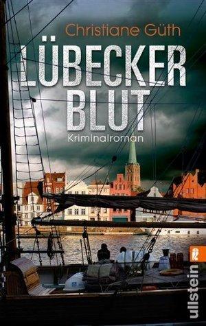 Lübecker Blut: Kriminalroman Christiane Güth
